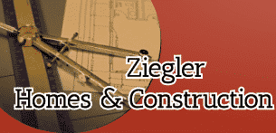 Ziegler Homes & Construction